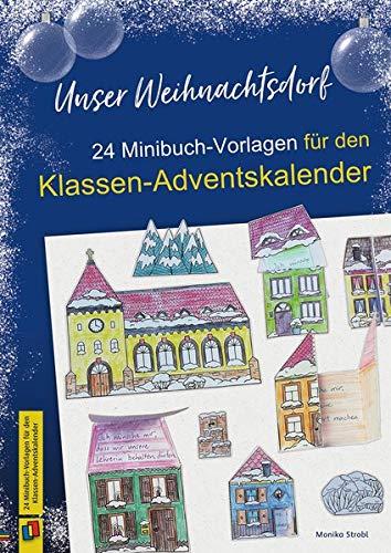Unser Weihnachtsdorf: 24 Minibuch-Vorlagen für den Klassen-Adventskalender