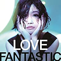 LOVE FANTASTIC(+DVD) by Ai Otsuka (2014-07-16)