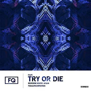 Try Or Die