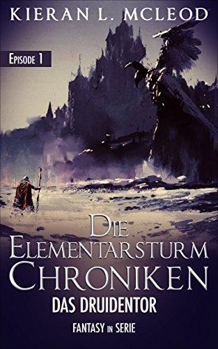 Das Druidentor: Die Elementarsturm-Chroniken | Fantasy in Serie |  Episode 1