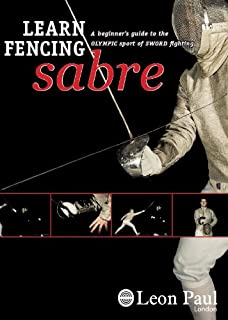 LEARN FENCING - SABRE - A DVD Beginner's Guide to the Olympic Sport of Sword Fighting