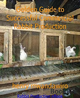 Book cover image for Golden Guide to Successful Commercial Rabbit Production