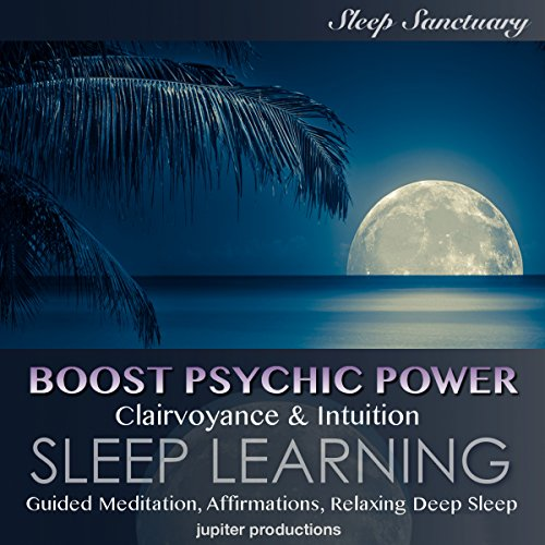 Boost Psychic Power, Clairvoyance & Intuition audiobook cover art