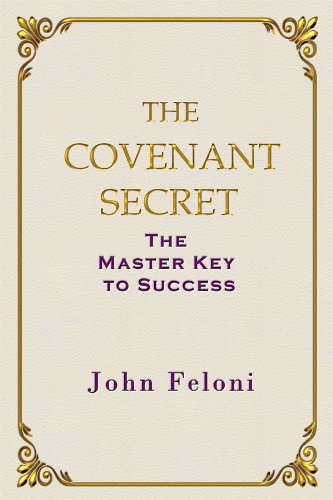 The Covenant Secret: The Master Key to Success