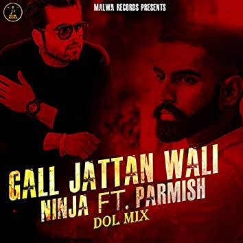 Gal Jattan Wali (feat. Parmish) [Dol Mix]