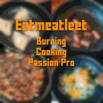 Burning Cooking Passion Pro