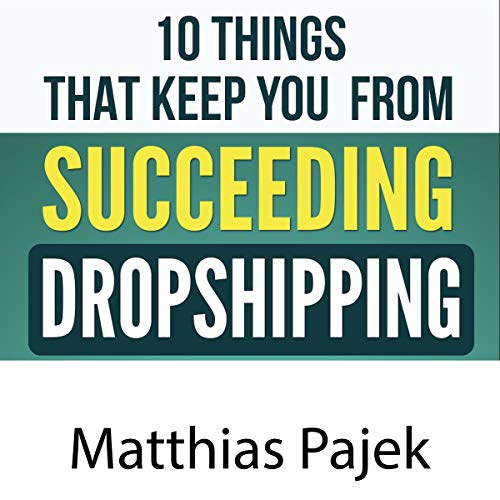 10 Things That Keep You from Succeeding with Dropshipping audiobook cover art
