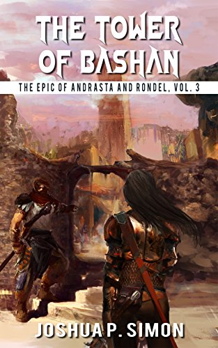Download The Tower of Bashan: The Epic of Andrasta and Rondel, Vol. 3 (English Edition) B00M7MI9MK