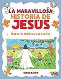 La Maravillosa Historia de Jesús: Historias bíblicas...