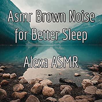 Asmr Brown Noise for Better Sleep