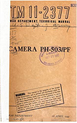 TM 11-2377 Camera PH-503/PF, 1945 (English Edition)