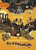 La línea del tiempo. Ciencia y tecnología: Un libro que complementa al gran éxito internacional...