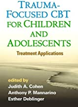 Trauma-Focused CBT for Children and Adolescents: Treatment Applications
