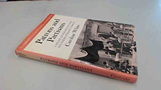 Patrons and Partisans: A Study of Politics in Two Southern Italian Comuni