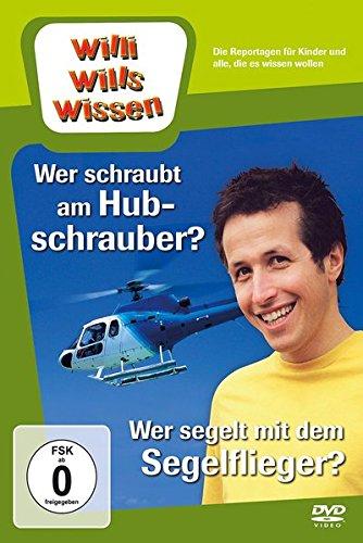 Willi will's wissen: Wer schraubt am Hubschrauber?/Wer segelt mit dem Segelflieger?