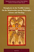Metaphysics in the Twelfth Century (Textes Et Etudes Du Moyen Age)