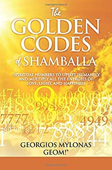 The Golden Codes of Shamballa  Spiritual numbers to uplift humanity and multiply all the energies of love light and happiness