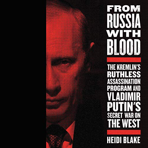From Russia with Blood Audiobook By Heidi Blake cover art