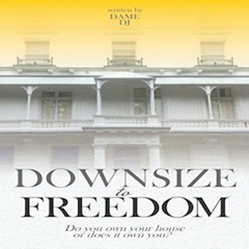 Downsize to Freedom audiobook cover art