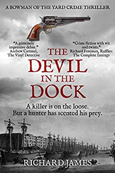 The Devil In The Dock: A Bowman Of The Yard Investigation by [Richard James]