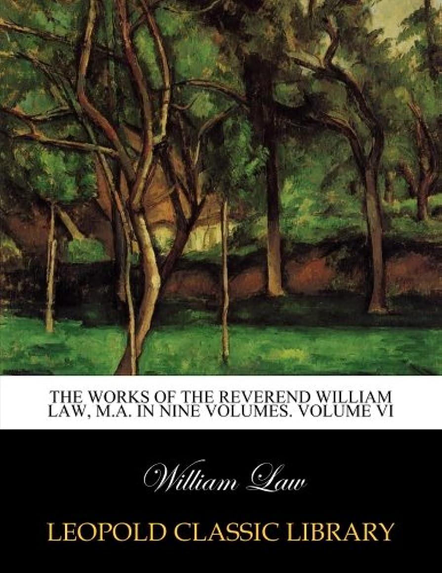 スローカテゴリー絶望The works of the Reverend William Law, M.A. In nine volumes. Volume VI