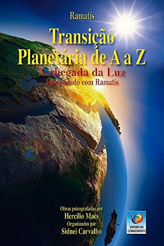 Transição Planetária de A a Z: a Chegada da luz