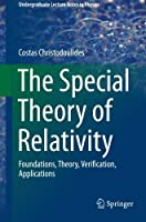 The Special Theory of Relativity: Foundations, Theory, Verification, Applications (Undergraduate Lecture Notes in Physics) by Costas Christodoulides(2016-02-10)