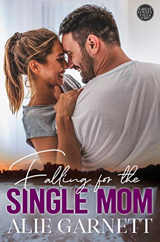 Falling for the Single Mom: The Great Lovely Falls - Book One by [Alie Garnett]