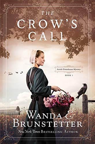 The Crow's Call: Amish Greehouse Mystery - book 1 (Amish Greenhouse Mysteries)
