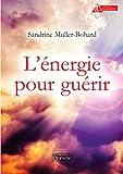 L'Energie pour guérir - Format Kindle - 6,99 €