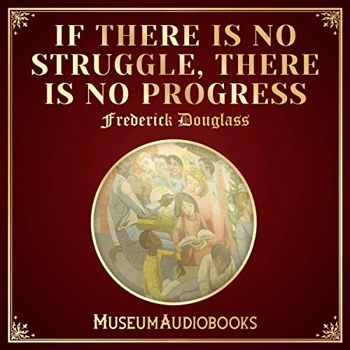 If There Is No Struggle, There Is No Progress audiobook cover art