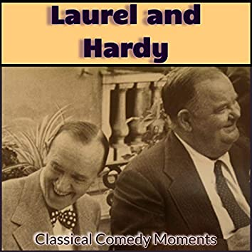 Laurel and Hardy - Classical Comedy Moments
