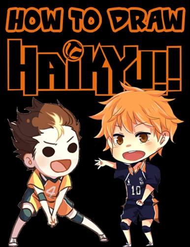 Compare Textbook Prices for How To Draw Haikyu!!: Leading Children Into The World Of Skillful Drawings, Helping Them To Have More Imagination, Play And Study - Step by Step : Vol 1  ISBN 9798511100302 by Leo Creative Drawer
