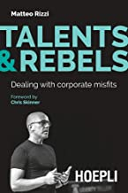 Talents & Rebels: Dealing with corporate misfits (English Edition)