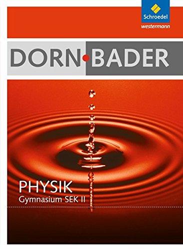 Dorn / Bader Physik SII - Allgemeine Ausgabe 2010: Schülerband mit CD-ROM: Sekundarstufe 2