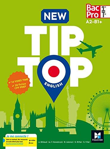 NEW TIP-TOP English 1re/Tle Bac Pro - Éd. 2017 - Manuel élève: A2-B1+