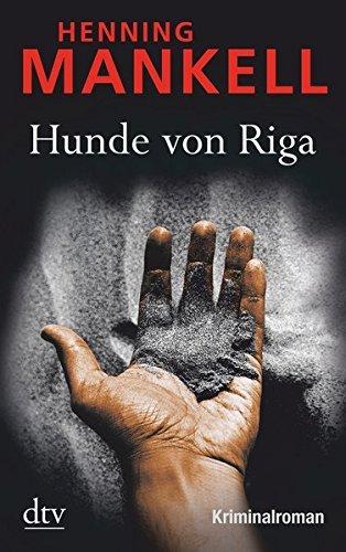 Hunde Von Riga (German Edition) by Henning Mankell(2010-05-01)