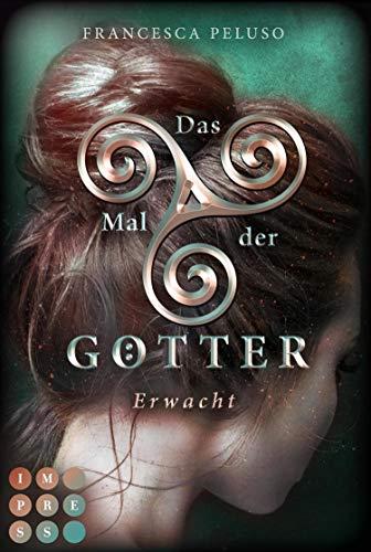 Das Mal der Götter 2: Erwacht: Götter-Fantasy voller Romantik