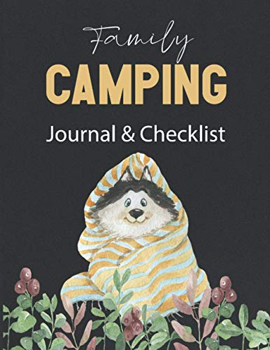 Family Camping Journal & Checklist: 101 Pages Family Travel Logbook, Camping Record, Memory Book For Adventure Notes, Campground Notebook, Caravan ... | Camping Notebook to Record Adventures