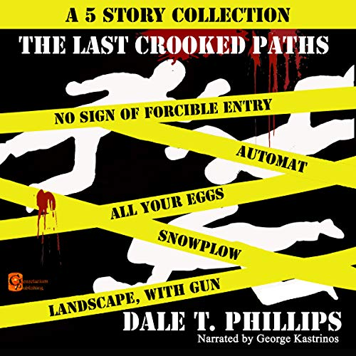 The Last Crooked Paths: A Five Story Collection (Volume 3)                   By:                                                                                                                                 Dale T. Phillips                               Narrated by:                                                                                                                                 George Kastrinos                      Length: 1 hr and 17 mins     Not rated yet     Overall 0.0