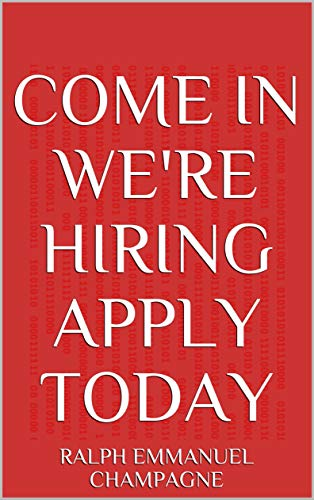 COME IN WE'RE HIRING APPLY TODAY (English Edition)