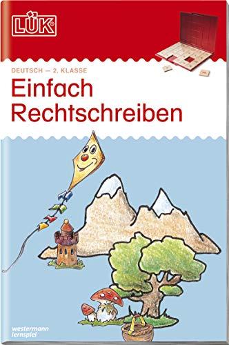 LÜK-Übungshefte: LÜK / Deutsch: LÜK: Einfach rechtschreiben 2. Klasse:: Deutsch / 2./3. Klasse - Deutsch: einfach rechtschreiben (LÜK-Übungshefte: Deutsch)