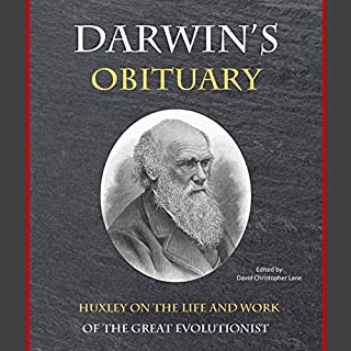 Darwin's Obituary: Huxley on the Life and Work of the Great Evolutionist                   By:                                                                                                                                 Thomas Huxley                               Narrated by:                                                                                                                                 Doug Haynie                      Length: 2 hrs     Not rated yet     Overall 0.0
