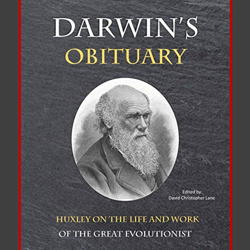 Darwin's Obituary: Huxley on the Life and Work of the Great Evolutionist audiobook cover art