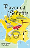 Flavour with Benefits: France: Flavor with Benefits: France (English Edition)