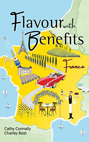Flavour With Benefits: France by Cathy Connally & Charley Best ebook deal