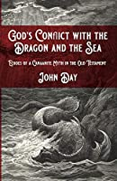 God's Conflict with the Dragon and the Sea: Echoes of a Canaanite Myth in the Old Testament