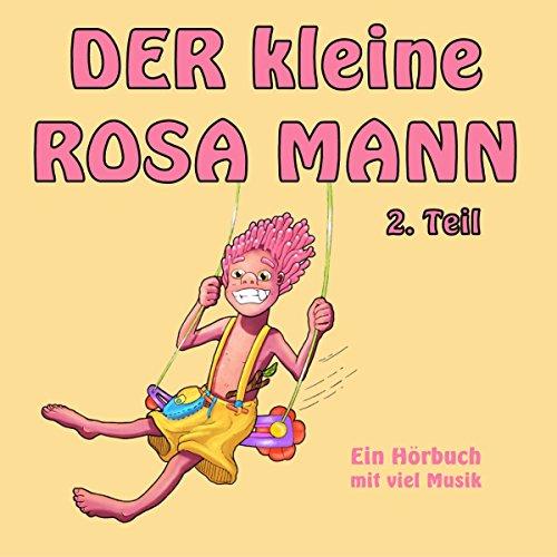 Der kleine rosa Mann 2: Ein Hörbuch mit viel Musik Titelbild