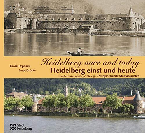 Heidelberg einst und heute: Vergleichende Stadtansichten /Comparative Sights of the City (Sonderveröffentlichungen des Stadtarchivs Heidelberg)