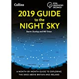 2019 Guide to the Night Sky: Bestselling month-by-month guide to exploring the skies above Britain and Ireland (English Edition)